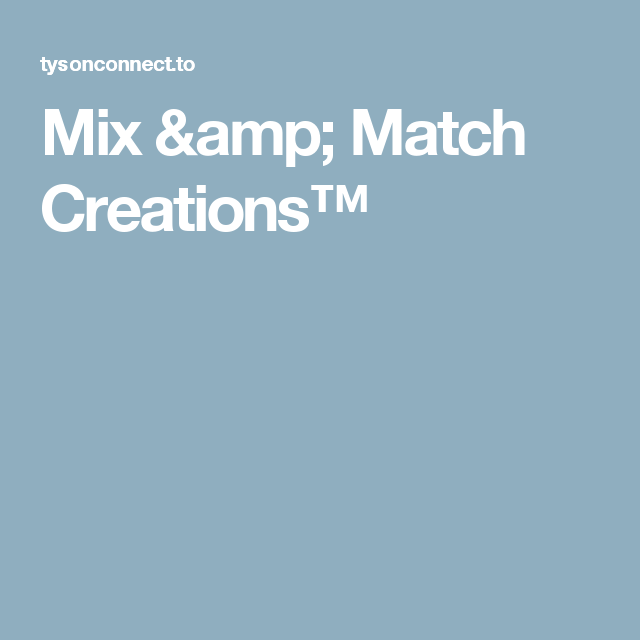 Mix & Match Creations™
