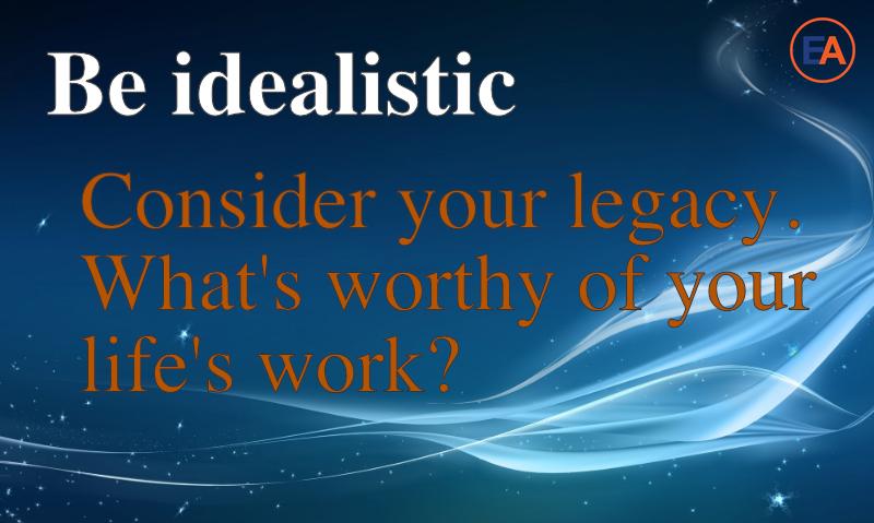 Be idealistic http://www.entrepreneur-academy.eu/?utm_campaign=coschedule&utm_source=pinterest&utm_medium=John&utm_content=Home%20-%20ENTREPRENEUR%20ACADEMY #entr_academy #jodiste #startups #entrepreneur