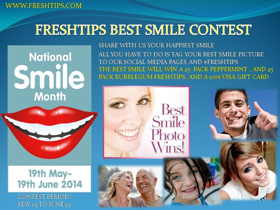 "Let's celebrate ""National Smile Month"" together!!! #Freshtips gives you the opportunity to WIN 100$ VISA Gift Card and a 25 pack Fresh-Tips Peppermint and 25 pack Bubblegum!!! All you have to do is tag us your best smile pictures to our social media pages like Facebook, Twitter @Fresh-Tips Mouth Freshener or Instagram @myfrehstips From May 19 to June 19. Participate and tell all your friends!"