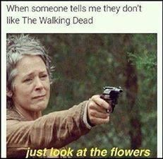 Look at the flowers while I kill you