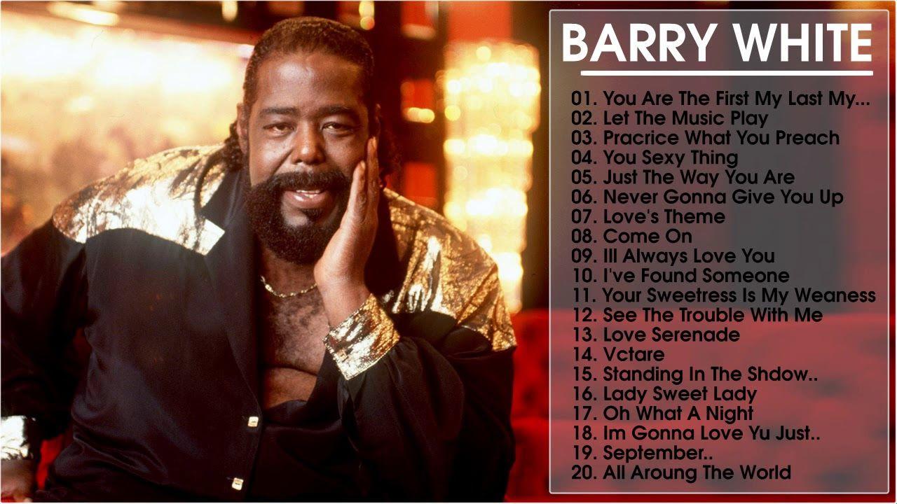 Barry White Greatest Hits Full Album 2017 Top 30 Best Songs Of