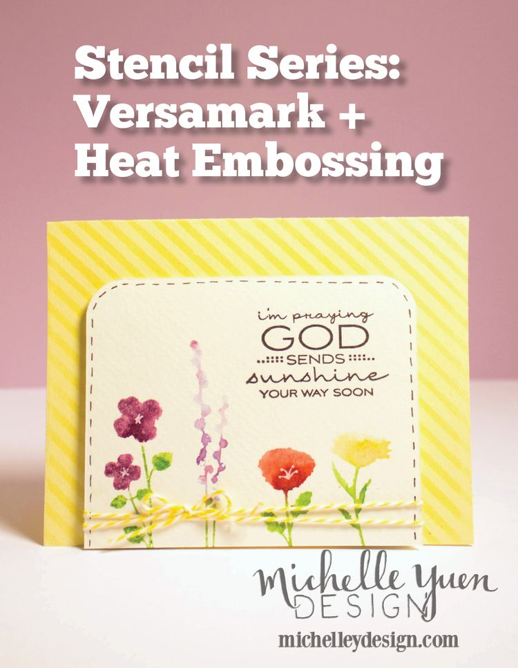 Video: Stencil Series #5: Versamark + Heat Embossing — Michelle Yuen Design