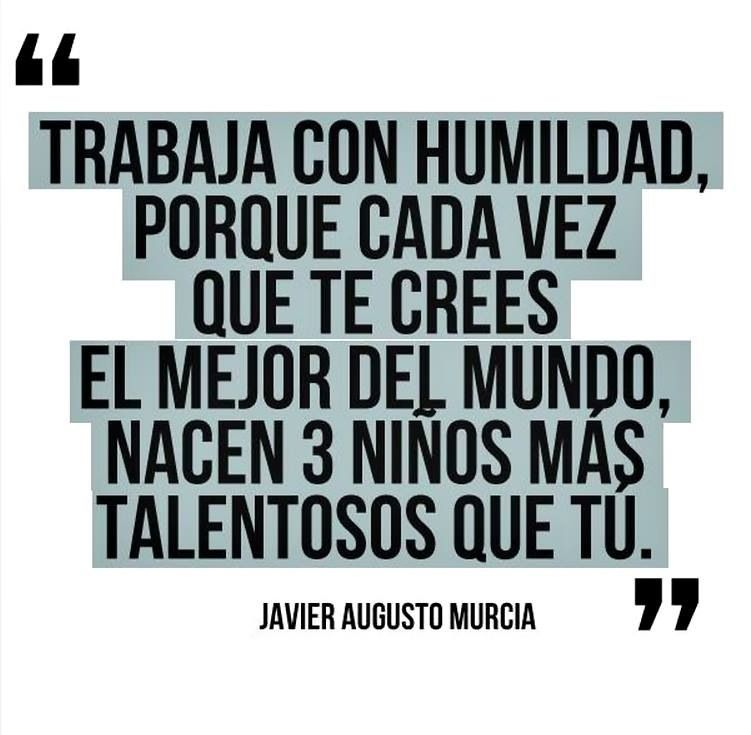 Trabaja con humildad