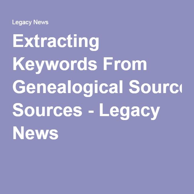 Extracting Keywords From Genealogical Sources - Legacy News
