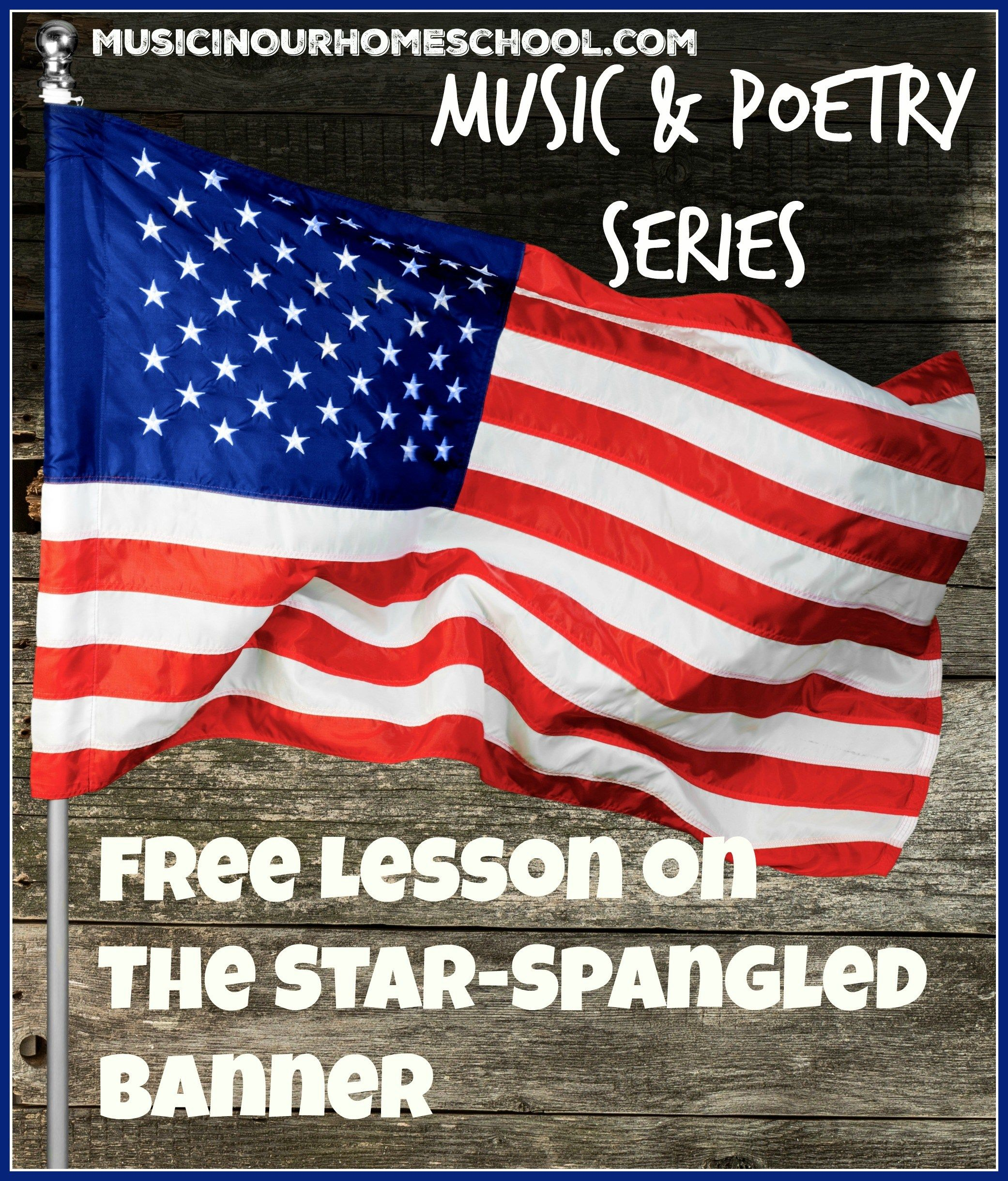Music And Poetry Free Music Lesson On The Star Spangled