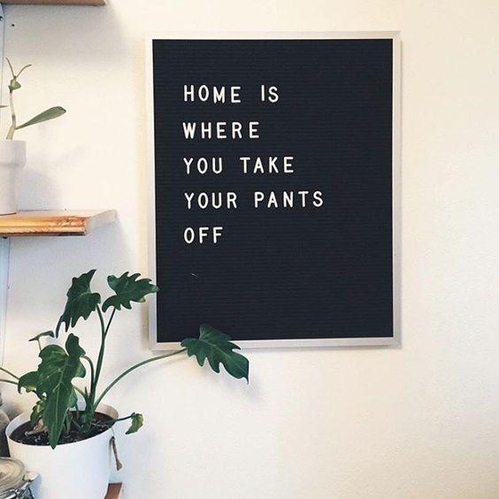 Esti acasa daca stai in chiloti.  #noinhibitions