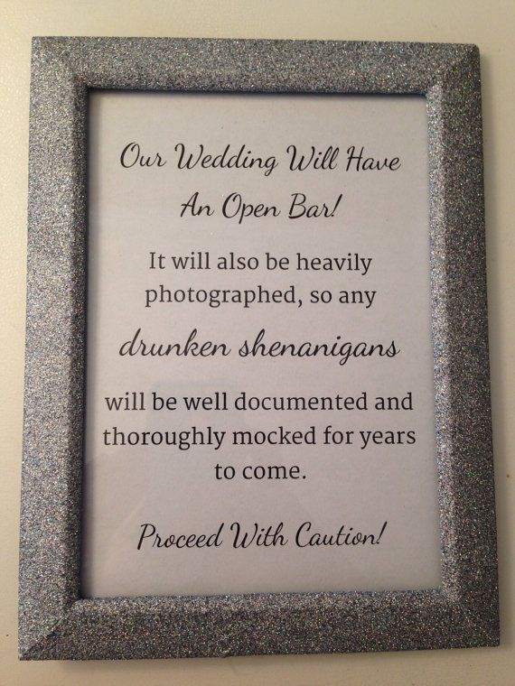 Don T Forget To Warn Your Wedding Guests About Drinking Too Much At Reception Open Bar