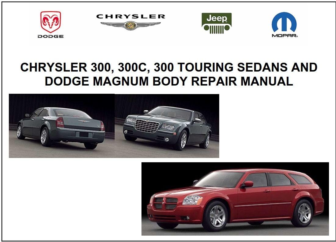 New Post Pdf Online Chrysler 300 300c 300 Touring Sedans And Dodge Magnum 2005 Body Repair Manual Has Been Publi Dodge Magnum Chrysler 300 Repair Manuals
