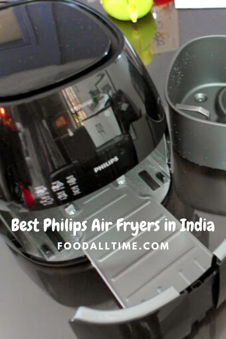 Best Philips Air Fryers in India FoodAllTime in 2020