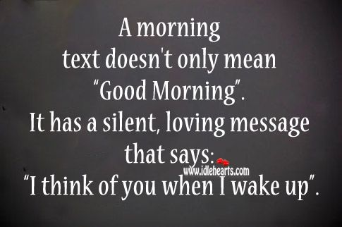 Waking Up Thinking Of You Quotes Quotesgram Thinking Of You Quotes Good Morning Texts Morning Texts