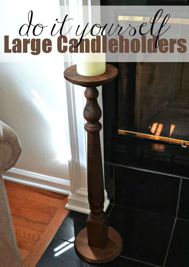 Diy Large Candle Holder Under 25 Diy Large Candle Holders Large Candle Holders Large Floor Candle Holders