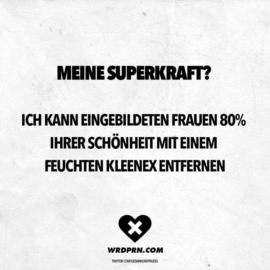 Superieur Visual Statements® Meine Superkraft? Ich Kann Eingebildeten Frauen 80%  Ihrer Schönheit Mit
