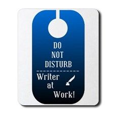 Do Not Disturb Writer At Work Mousepad for