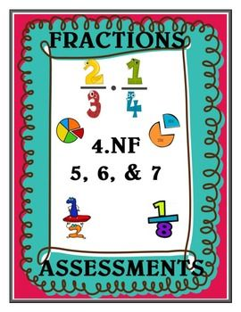Fractions Math Assessment 4 Nf 5 6 And 7 Innovative Teacher Fraction Assessment Fractions