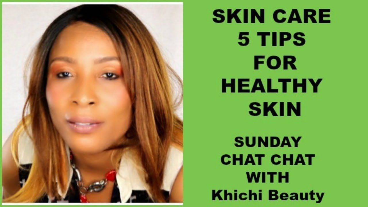 SKIN CARE 11 TIPS FOR HEALTHY SKIN Khichi Beauty  Skin care