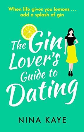 Get Book The Gin Lovers Guide to Dating A sparkling and hilarious feel good romantic comedy