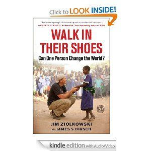 Amazon.com: Walk in Their Shoes (enhanced edition): Can One Person Change the World? eBook: Jim Ziolkowski, James S. Hirsch: Kindle Store