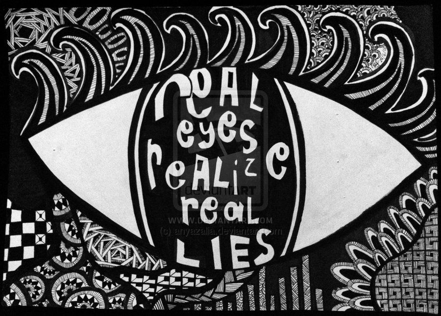 REAL EYES REALIZE REAL LIES__DOODLE By Anyazalia