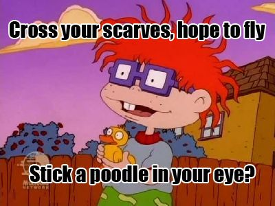 Rugrats | I actually still say it like this.
