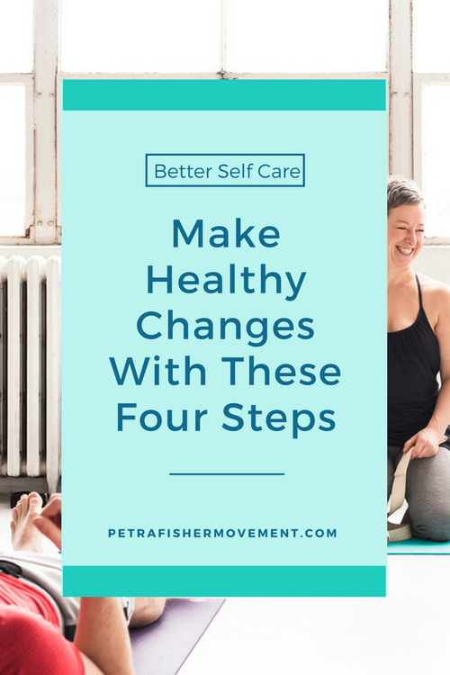 Making healthy changes | Self care tips