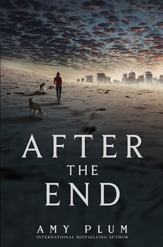 The 15 Most Anticipated YA Books Publishing In May | Blog | Epic Reads | After the End by Amy Plum • A post-apocalyptic story!