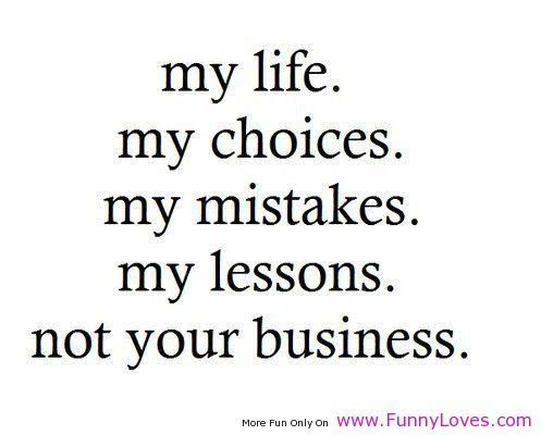 Humorous Quotes About Life Lessons Prepossessing Funny Quotes About Life .lessons Not Your Business Funny