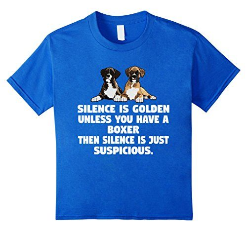 Boxer Dog Funny T Shirt Silence Is Golden Unless You Have A Boxer