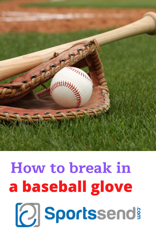 Best Way To Break In A New Baseball Glove Baseball Glove Baseball Break In Baseball Glove