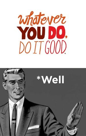 Do It Well Correction Guy Grammar Meme E Things Embarrassing