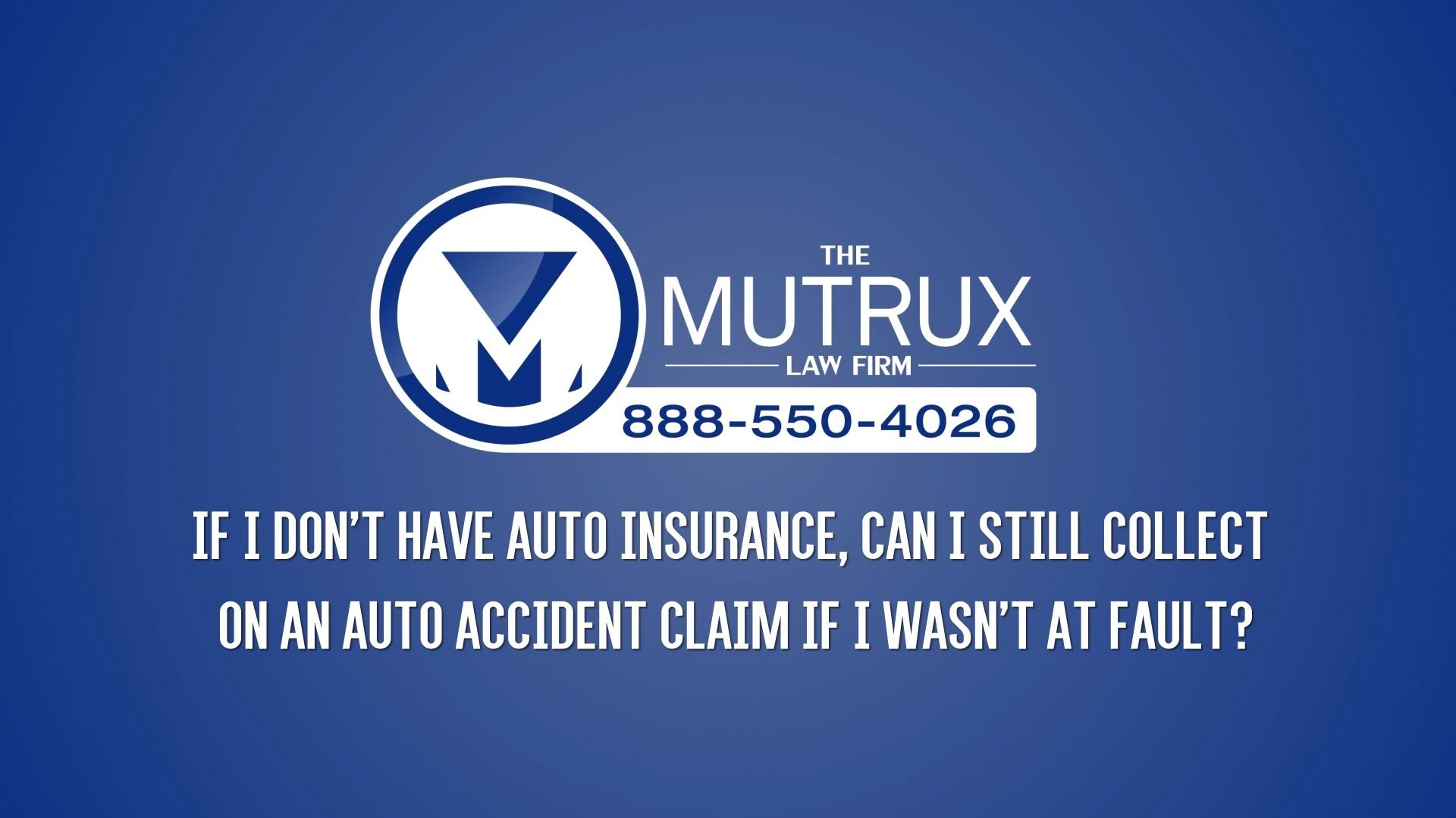 If i dont have auto insurance can i still collect on an