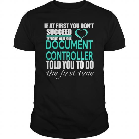 DOCUMENT CONTROLLER - IF YOU T-SHIRTS, HOODIES, SWEATSHIRT (2299 - document controller
