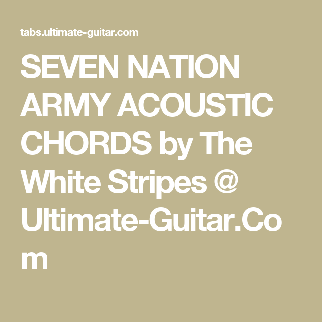SEVEN NATION ARMY ACOUSTIC CHORDS by The White Stripes @ Ultimate ...