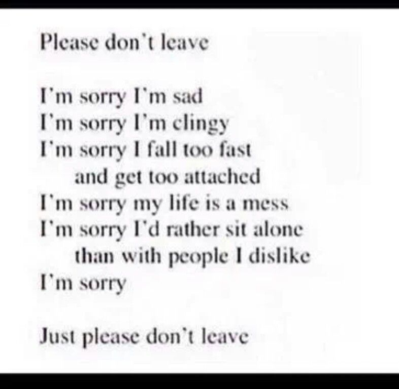Im Sorry Im Sorry Im Sorry But Please Dont Leave What Hurts The