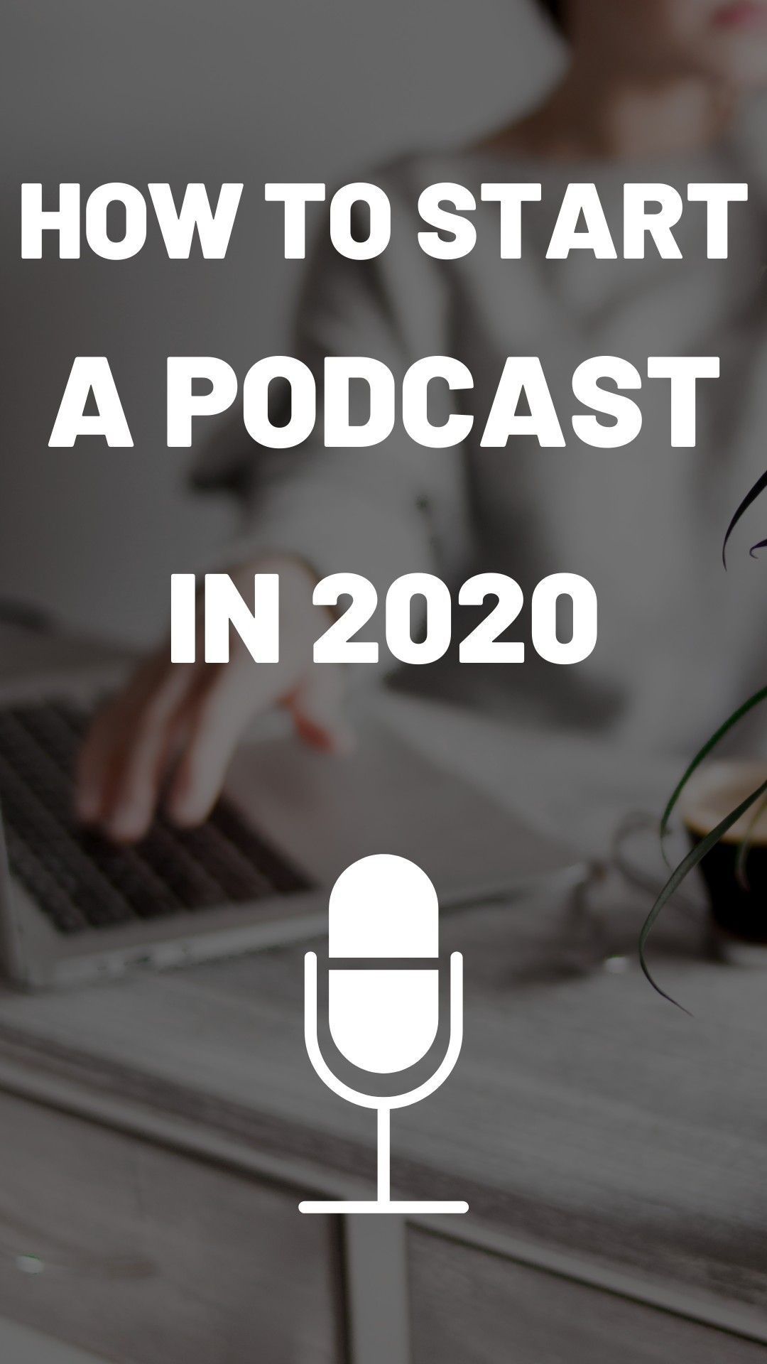 How to Start a Podcast in 2020 (Free Guide to Make Your