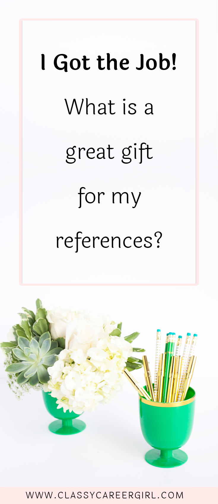 I got the job what is a great gift for my references what is a great gift for my references classy career girl negle Gallery