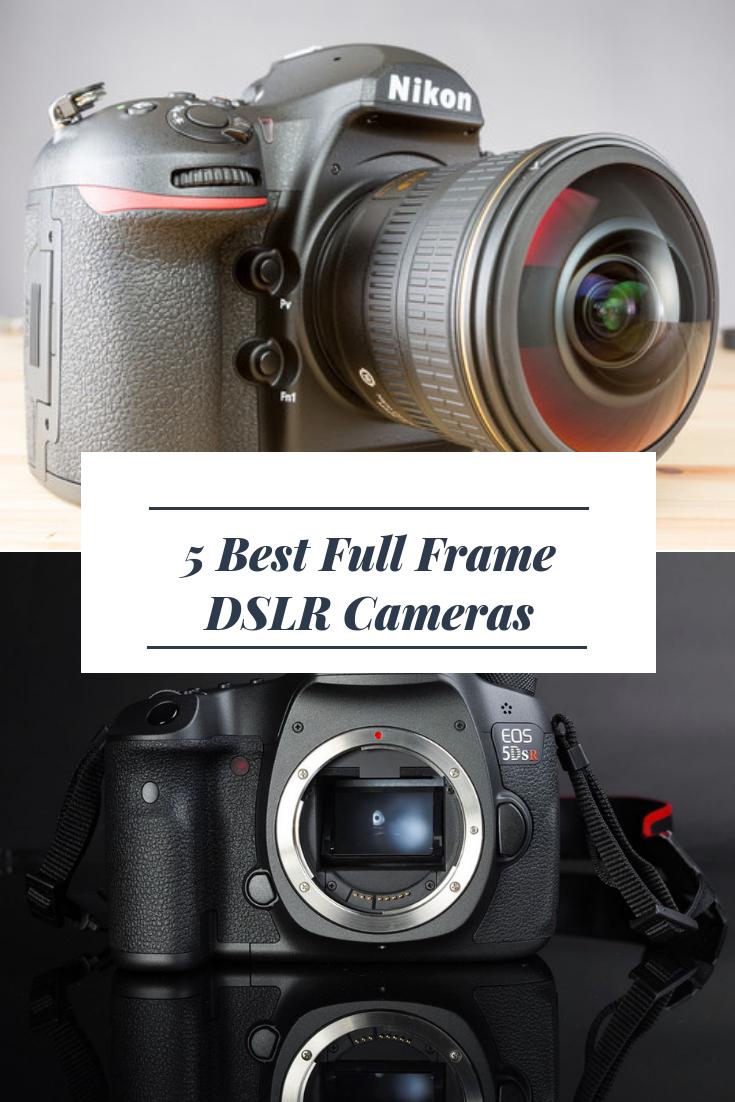 The Top 5 Best Full Frame Dslr Cameras Dslr Photography Nikon Dslr Camera Dslr Photography Tips