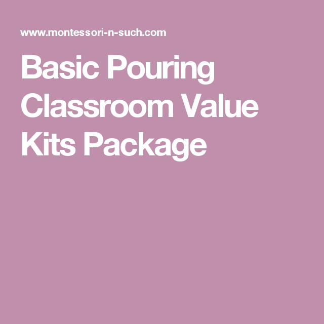 Basic Pouring Classroom Value Kits Package