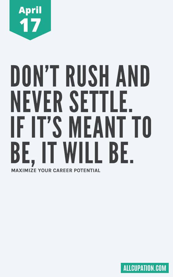 Daily Inspiration April 17 Dont Rush And Never Settle Quotes
