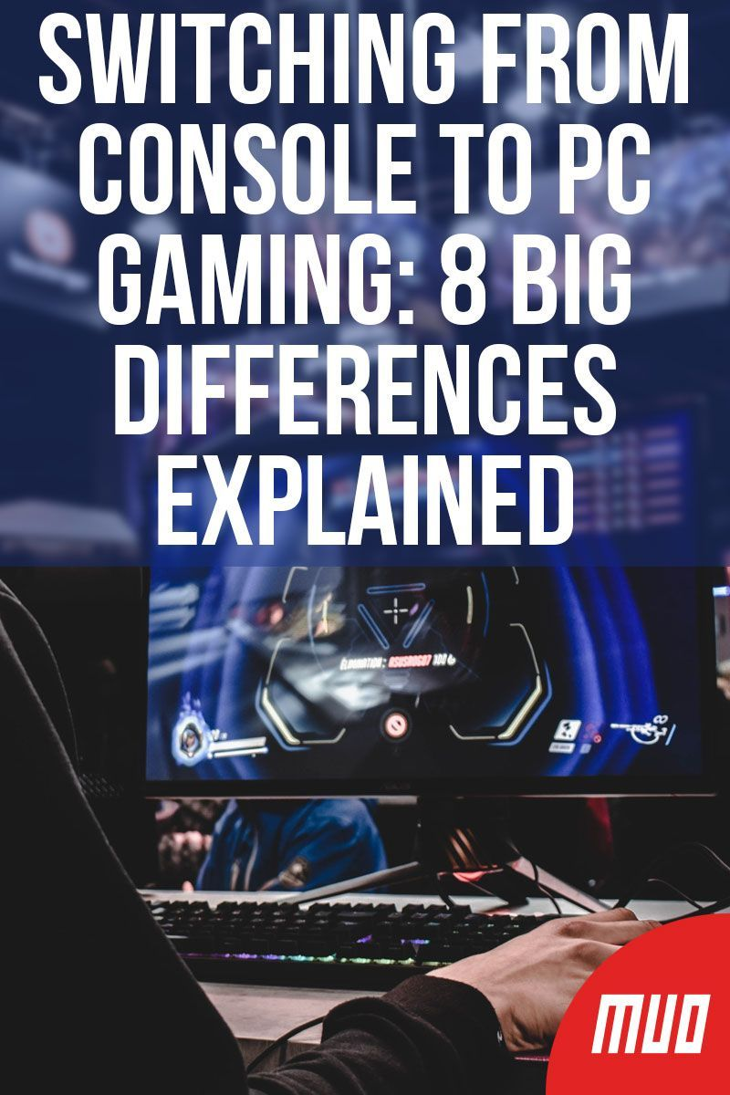 Switching From Console to PC Gaming 8 Big Differences