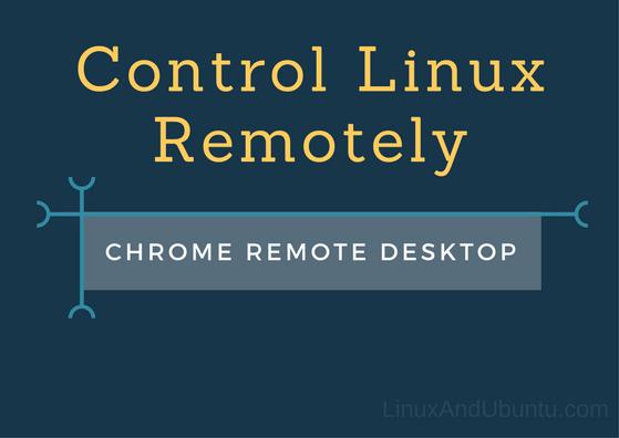 'Chrome Remote Desktop' A Linux Remote Desktop App Linux