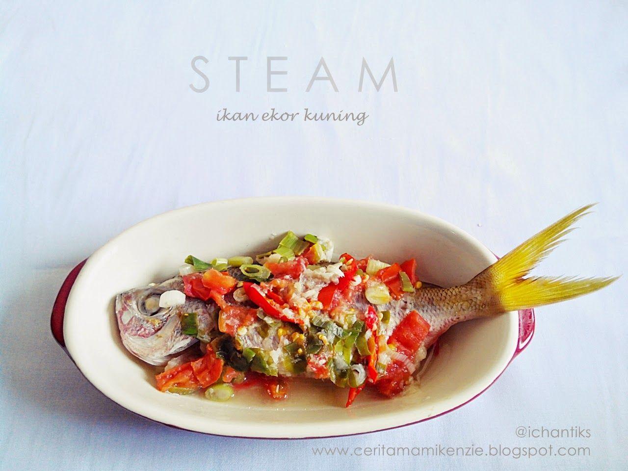 Resep Steam Ikan Resep Ikan Kukus Resep Ikan Ekor Kuning Resep Ikan Ekor Kuning Kukus Resep Seafood Resep Makanan Resep Masakan