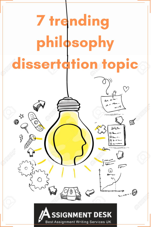 7 Trending Philosophy Dissertation Topic Assignment Desk Writing Service Media Topics