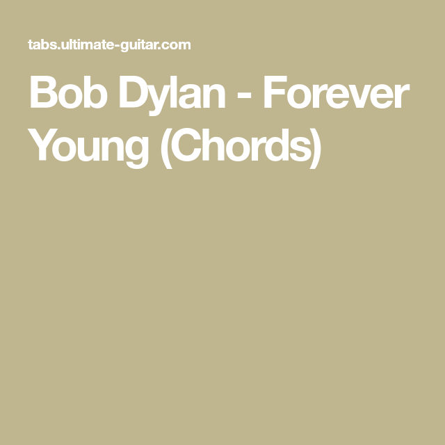 Bob Dylan - Forever Young (Chords) | Guitar Music & Tutorials ...