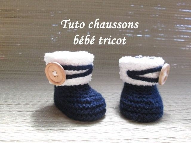 TUTO CHAUSSONS BOTTES BEBE AU TRICOT FACILE Bootie knitting baby ...