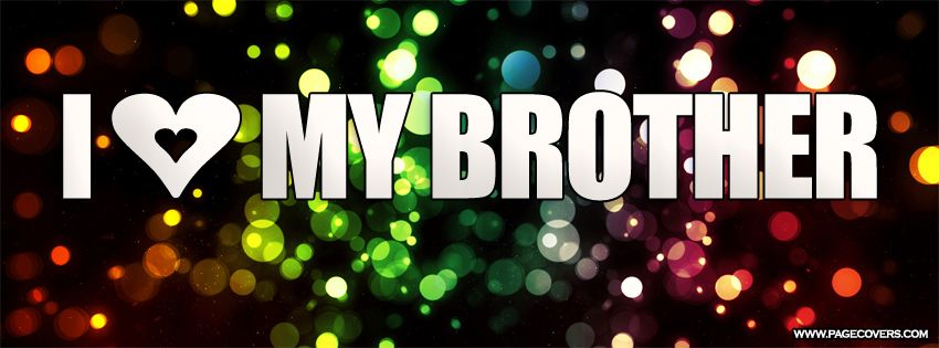 Love My Brother Facebook Cover - PageCovers