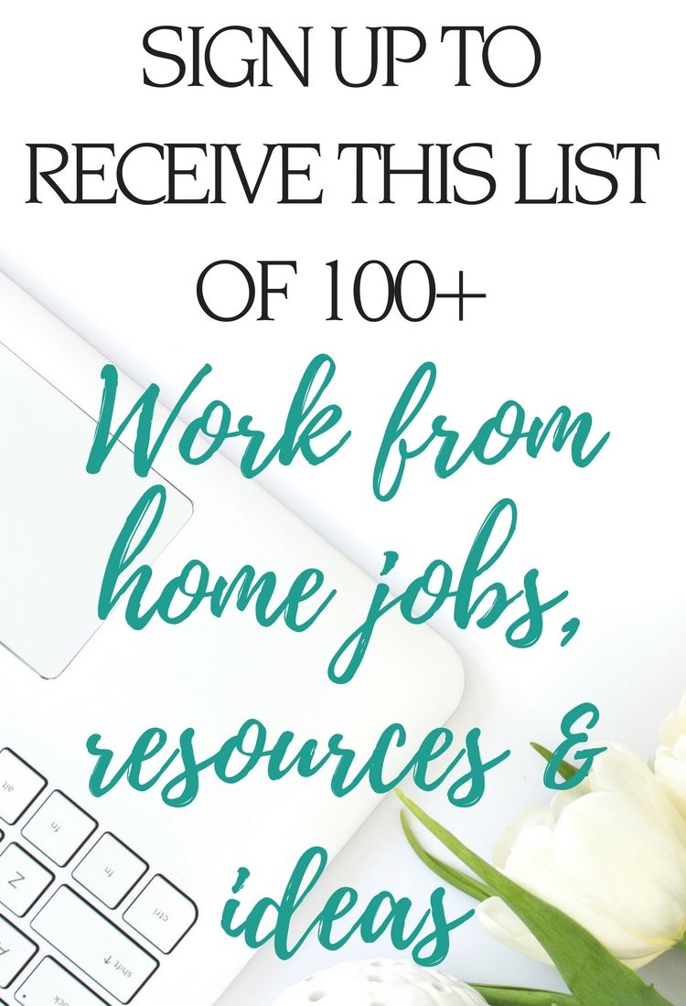 Receive this AWESOME list of 100+ work from home jobs, resources ...