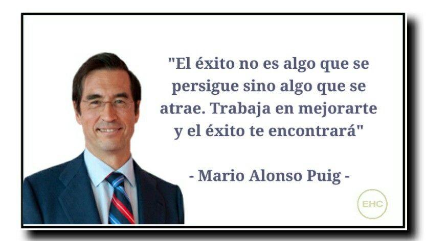 Mario Alonso Puig Frases Frases Motivadoras Y Frases De
