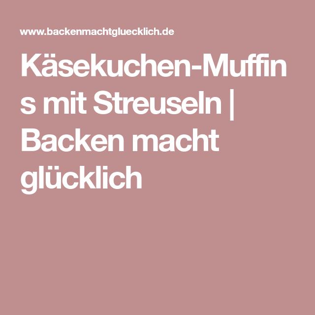 Käsekuchen-Muffins mit Streuseln | Backen macht glücklich