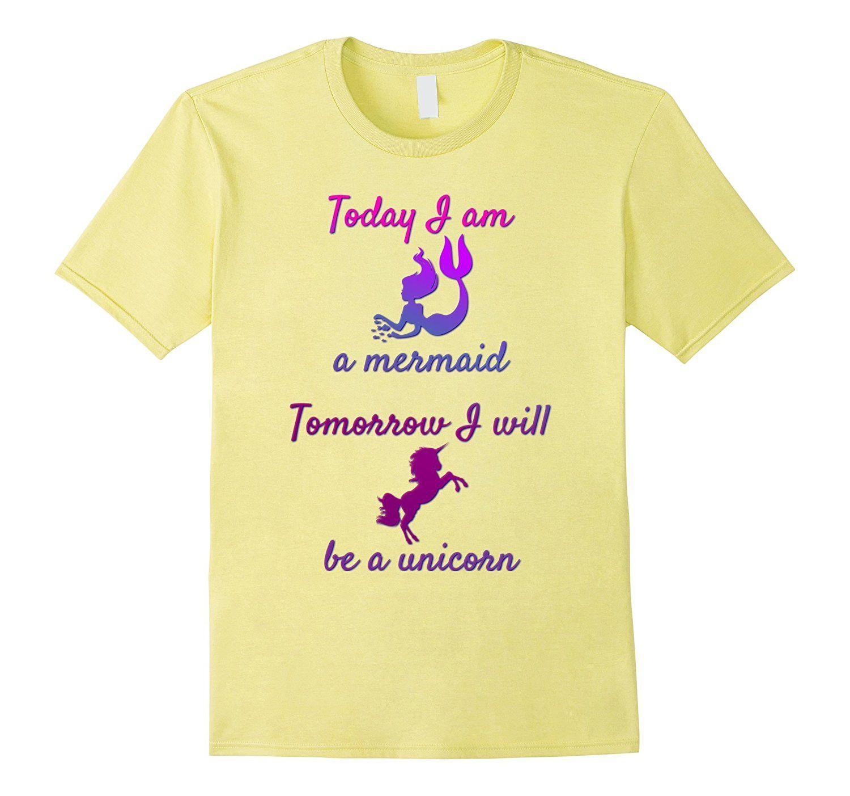 Today I Am A Mermaid Tomorrow I Will Be A Unicorn T-Shirt