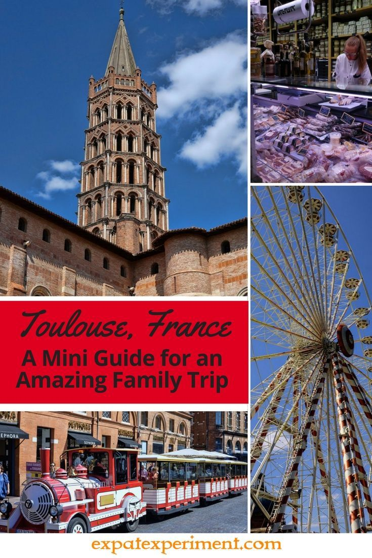 Toulouse France A Mini Guide For An Amazing Family Trip Family Travel Trip France Travel
